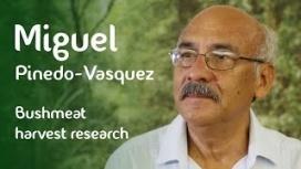 Miguel Pinedo-Vasquez on bushmeat harvest research
